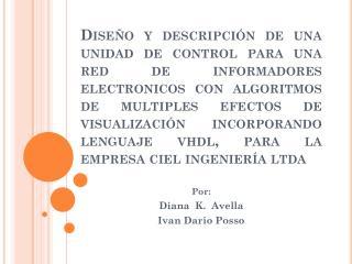 Por: Diana  K.  Avella Ivan Dario Posso