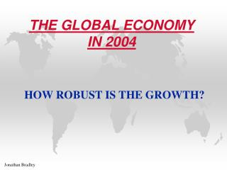 THE GLOBAL ECONOMY  IN 2004
