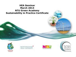 HEA Seminar  March 2014 NTU Green Academy Sustainability in Practice Certificate