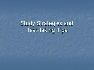 Study Strategies and  Test-Taking Tips