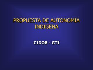 PROPUESTA DE AUTONOMIA INDIGENA