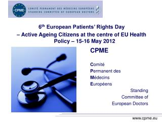 CPME C omité  P ermanent des  M édecins E uropéens Standing Committee of European Doctors