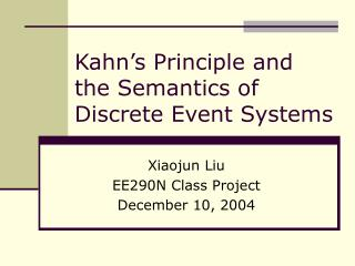 Kahn's Principle and the Semantics of Discrete Event Systems