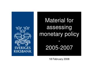 Material for assessing monetary policy -  2005-2007