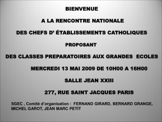 BIENVENUE  A LA RENCONTRE NATIONALE  DES CHEFS D� �TABLISSEMENTS CATHOLIQUES  PROPOSANT