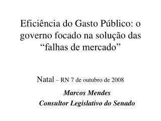 Marcos Mendes  Consultor Legislativo do Senado