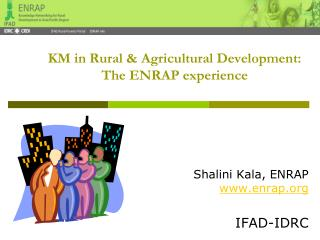 KM in Rural & Agricultural Development: The ENRAP experience