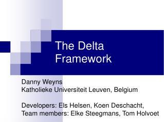 The Delta Framework