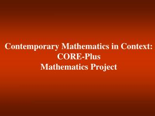Contemporary Mathematics in Context: CORE-Plus Mathematics Project