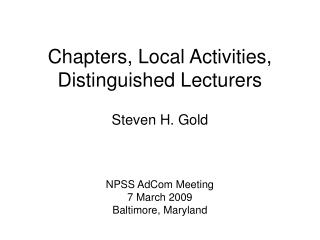 Chapters, Local Activities, Distinguished Lecturers