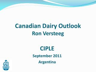 Canadian Dairy Outlook Ron Versteeg
