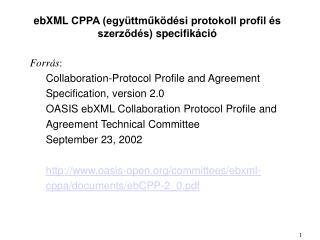 ebXML  CPPA (együttműködési protokoll profil és szerződés)  specifikáció