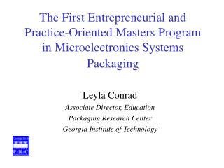 Leyla Conrad Associate Director, Education Packaging Research Center
