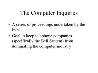 The Computer Inquiries