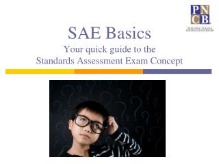 SAE Basics  Your quick guide to the Standards Assessment Exam Concept