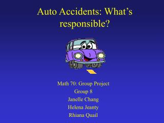 Auto Accidents: What s responsible