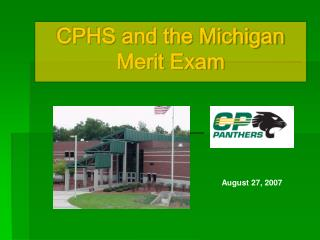 CPHS and the Michigan Merit Exam