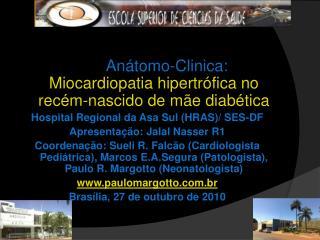 An tomo-Clinica: Miocardiopatia hipertr fica no rec m-nascido de m e diab tica Hospital Regional da Asa Sul HRAS