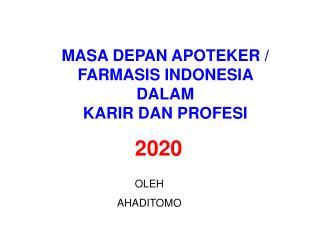 MASA DEPAN APOTEKER / FARMASIS INDONESIA DALAM                                 KARIR DAN PROFESI