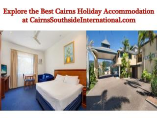 Explore the Best Cairns Holiday Accommodation