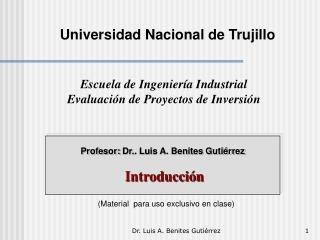 Profesor:  Dr. . Luis A. Benites Gutiérrez  Introducción