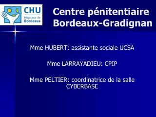 Centre pénitentiaire       Bordeaux-Gradignan