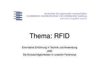 Thema: RFID Eine kleine Einführung in Technik und Anwendung UND