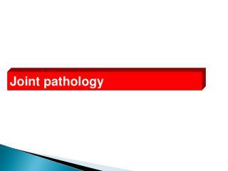 Joint pathology