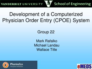 Development of a Computerized Physician Order Entry (CPOE) System Group 22
