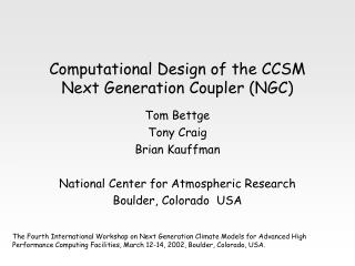 Computational Design of the CCSM Next Generation Coupler (NGC)