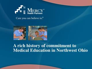 A rich history of commitment to Medical Education in Northwest Ohio