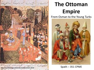 The Ottoman Empire From  Osman  to the Young Turks