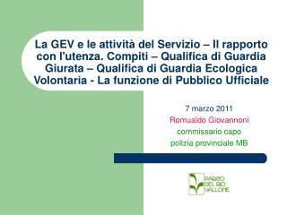 7 marzo 2011 Romualdo Giovannoni commissario capo  polizia provinciale MB