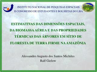 INSTITUTO NACIONAL DE PESQUISAS ESPACIAIS II CONGRESSO DE ESTUDANTES E BOLSISTAS DO LBA
