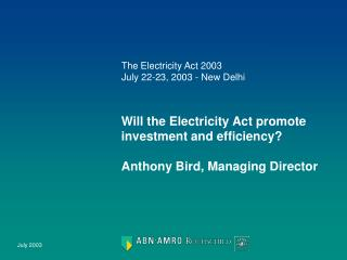 Will the Electricity Act promote investment and efficiency? Anthony Bird, Managing Director