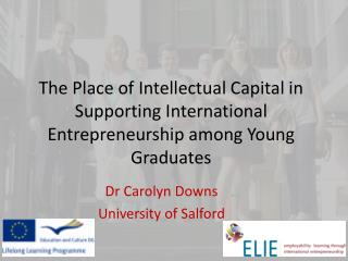 Dr Carolyn Downs University of Salford