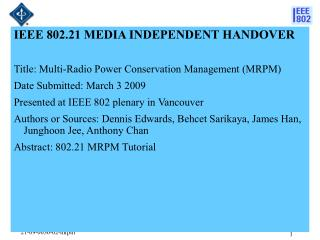 IEEE 802.21 MEDIA INDEPENDENT HANDOVER  Title: Multi-Radio Power Conservation Management (MRPM)