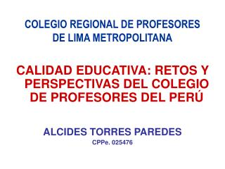 COLEGIO REGIONAL DE PROFESORES  DE LIMA METROPOLITANA