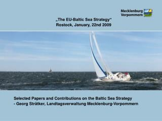 """The EU-Baltic Sea Strategy"" Rostock, January, 22nd 2009"
