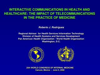 INTERACTIVE COMMUNICATIONS IN HEALTH AND HEALTHCARE: THE IMPACT OF TELECOMMUNICATIONS
