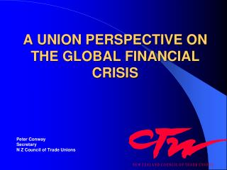 A UNION PERSPECTIVE ON THE GLOBAL FINANCIAL CRISIS