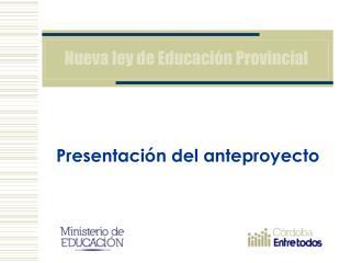 Nueva ley de Educación Provincial