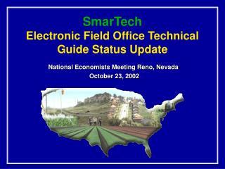 SmarTech Electronic Field Office Technical Guide Status Update