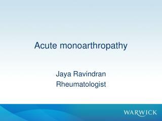 Acute monoarthropathy