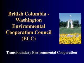 British Columbia - Washington Environmental Cooperation Council (ECC)