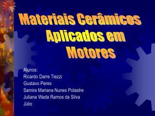 Materiais Cerâmicos  Aplicados em  Motores