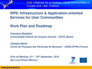 WP6: Infrastructure & Application-oriented Services for User Communities Work Plan and Roadmap