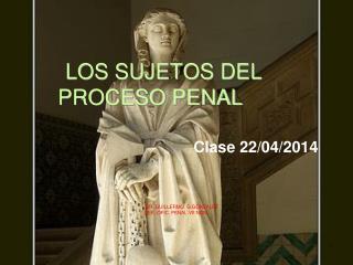 LOS SUJETOS DEL                                PROCESO PENAL