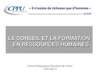 LE CONSEIL ET LA FORMATION EN RESSOURCES HUMAINES
