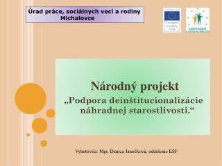Vyhotovila: Mgr. Danica  Janočková , oddelenie  ESF